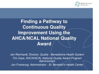 Finding a Pathway to Continuous Quality Improvement Using the AHCA/NCAL National Quality Award