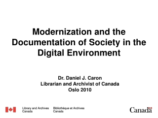 Modernization and the Documentation of Society in the Digital Environment