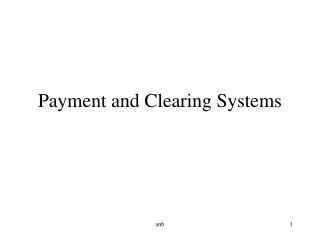 Payment and Clearing Systems