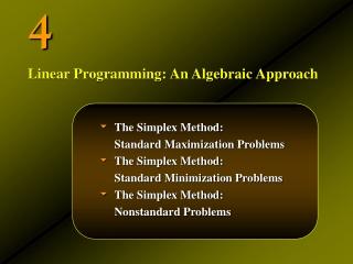 The Simplex Method:  Standard Maximization Problems The Simplex Method: