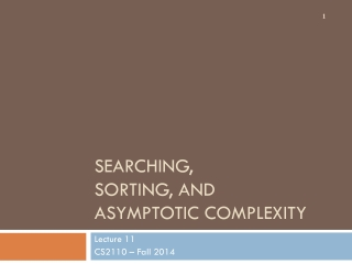 Searching, Sorting, and Asymptotic Complexity
