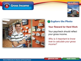 Your Reward for Hard Work Your paycheck should reflect your gross income.