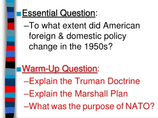 Essential Question : To what extent did American foreign & domestic policy change in the 1950s?