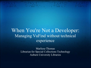 When You're Not a Developer: Managing VuFind without technical experience