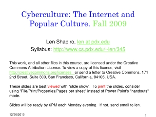 Cyberculture: The Internet and Popular Culture.  Fall 2009
