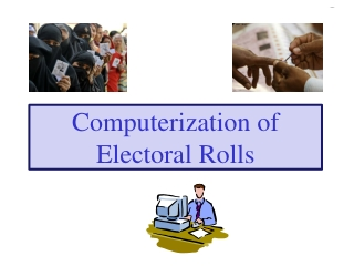 Computerization of Electoral Rolls