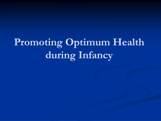 Promoting Optimum Health during Infancy