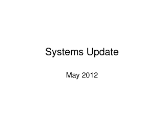 Systems Update