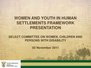 WOMEN AND YOUTH IN HUMAN SETTLEMENTS FRAMEWORK PRESENTATION