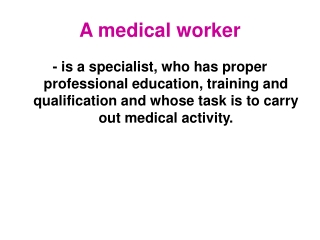 A medical worker