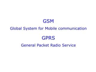 GSM Global System for Mobile communication