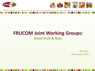 FRUCOM Joint Working Groups: Dried Fruit & Nuts