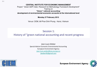"Session 1:  History of ""green national accounting and recent progress"