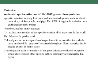 Extinction -estimated species extinction is 100-1000X greater than speciation