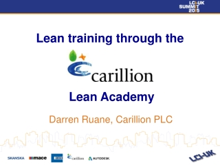 Lean training through the  Lean Academy Darren Ruane, Carillion PLC
