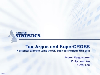 Tau-Argus and SuperCROSS A practical example using the UK Business Register Unit data
