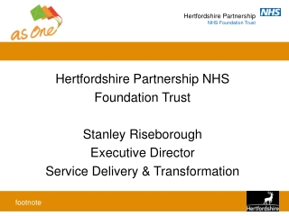 Hertfordshire Partnership NHS  Foundation Trust Stanley Riseborough Executive Director