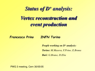 Status of D +  analysis:  Vertex reconstruction and event production