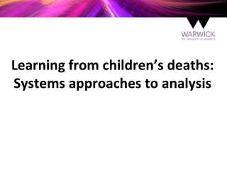 Learning from children's deaths:  Systems approaches to analysis