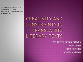 CREATIVITY AND CONSTRAINTS IN TRANSLATING LITERARY TEXTS