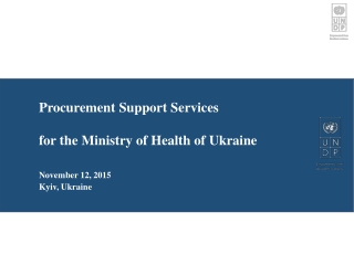 Procurement Support Services  for the Ministry of Health of Ukraine  November 12, 2015