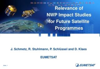 J. Schmetz, R. Stuhlmann, P. Schlüssel and D. Klaes EUMETSAT