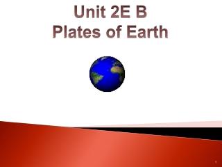 Unit 2E B Plates of Earth