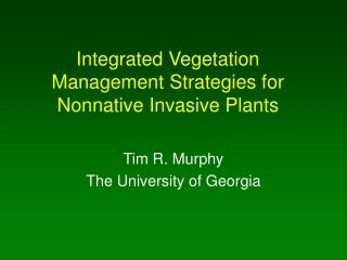 Integrated Vegetation Management Strategies for Nonnative Invasive Plants