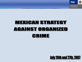 MEXICAN STRATEGY  AGAINST ORGANIZED  CRIME
