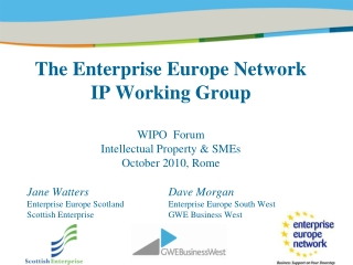 Jane Watters 			Dave Morgan Enterprise Europe Scotland		Enterprise Europe South West