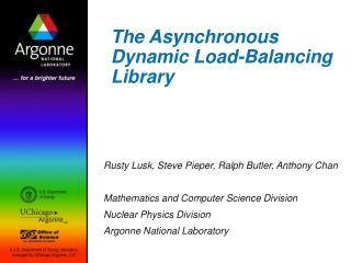 The Asynchronous Dynamic Load-Balancing Library