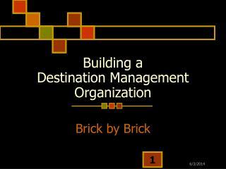Building a Destination Management Organization