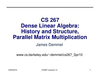 CS 267 Dense Linear Algebra: History and Structure, Parallel Matrix Multiplication