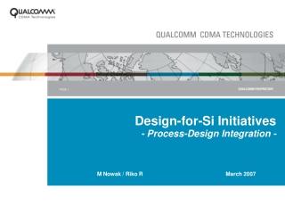 Design-for-Si Initiatives - Process-Design Integration -