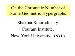 Shakhar Smorodinsky Courant Institute,  New-York University (NYU)