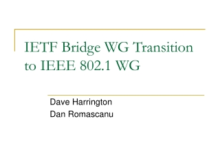 IETF Bridge WG Transition to IEEE 802.1 WG