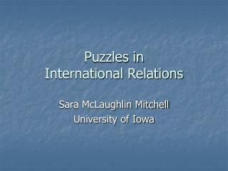 Puzzles in  International Relations