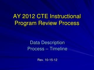 AY 2012 CTE Instructional Program Review Process