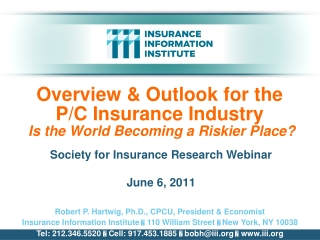 Overview & Outlook for the       P/C Insurance Industry  Is the World Becoming a Riskier Place?