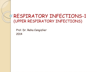 RESPIRATORY INFECTIONS-1 (UPPER RESPIRATORY INFECTIONS)