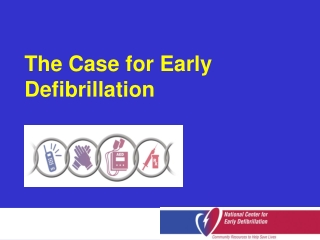 The Case for Early Defibrillation