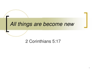 All things are become new