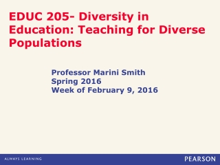EDUC 205- Diversity in Education: Teaching for Diverse Populations
