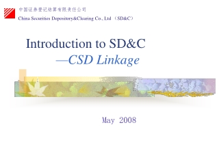 Introduction to SD&C —CSD Linkage