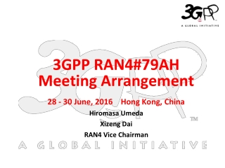 28 - 30 June, 2016    Hong Kong, China Hiromasa Umeda  Xizeng Dai RAN4 Vice Chairman