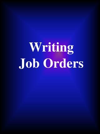 Writing  Job Orders