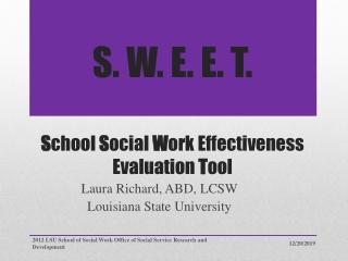 S. W. E. E. T. S chool  S ocial  W ork Effectiveness Evaluation  T ool