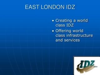 EAST LONDON IDZ
