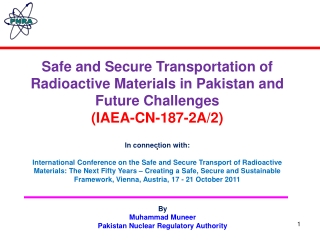 Safe and Secure Transportation of Radioactive Materials in Pakistan and Future Challenges