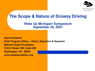 The Scope & Nature of Drowsy Driving Wake Up Michigan! Symposium September 20, 2007